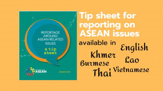 Download: Reportage Around ASEAN-Related Issues: A Tip Sheet